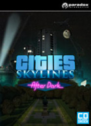 Cities: Skylines - After Dark (DLC)