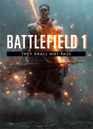 Battlefield 1 - They Shall Not Pass (DLC)