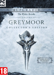 The Elder Scrolls Online: Greymoor Digital Collector's Edition Upgrade (Ön Sipariş)