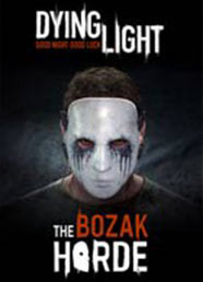 Dying Light: The Bozak Horde (DLC)