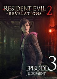 Resident Evil: Revelations 2 - Episode Three: Judgement (DLC)